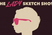 Lady Sketch Show at the Magnet Theater